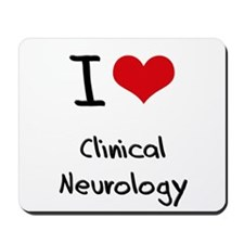 I Love CLINICAL NEUROLOGY Mousepad