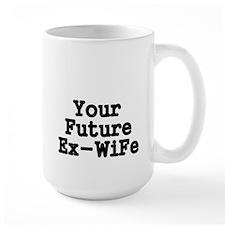 Your Future Ex-Wife Mug