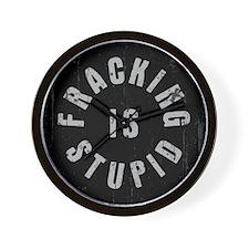 Fracking Is Stupid Wall Clock