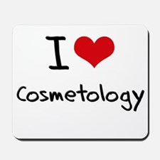 I Love COSMETOLOGY Mousepad