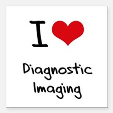 "I Love DIAGNOSTIC IMAGING Square Car Magnet 3"" x 3"