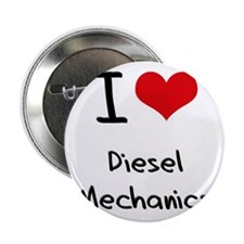 "I Love DIESEL MECHANICS 2.25"" Button"