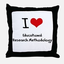 I Love EDUCATIONAL RESEARCH METHODOLOGY Throw Pill