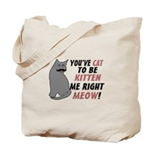 Kitten Me Right Meow Tote Bag