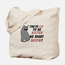 Kitten Me Right Meow Tote Bag