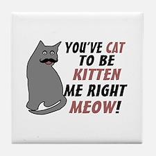 Kitten Me Right Meow Tile Coaster