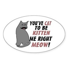 Kitten Me Right Meow Decal