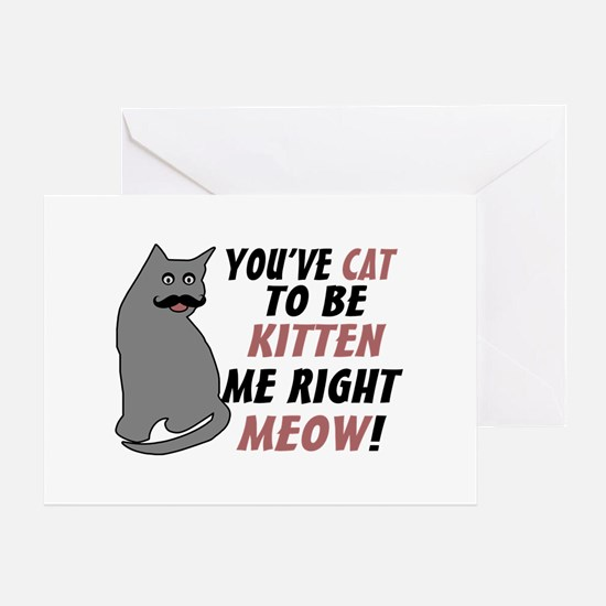 Kitten Me Right Meow Greeting Card
