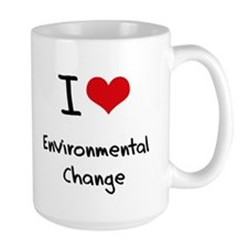 I Love ENVIRONMENTAL CHANGE Mug