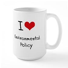 I Love ENVIRONMENTAL POLICY Mug