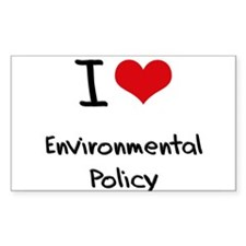 I Love ENVIRONMENTAL POLICY Decal
