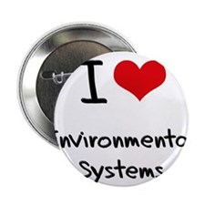 """I Love ENVIRONMENTAL SYSTEMS 2.25"""" Button"""