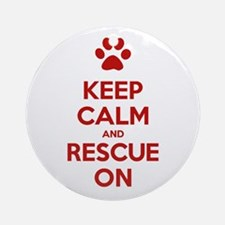 Keep Calm And Rescue On Animal Rescue Ornament (Ro