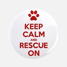"Keep Calm And Rescue On Animal Rescue 3.5"" Button"