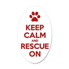 Keep Calm And Rescue On Animal Rescue Oval Car Mag