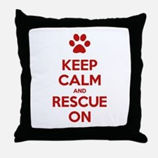 Keep Calm And Rescue On Animal Rescue Throw Pillow