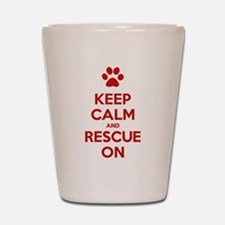 Keep Calm And Rescue On Animal Rescue Shot Glass