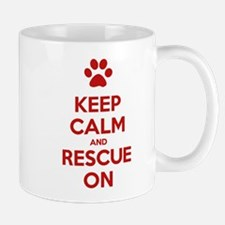 Keep Calm And Rescue On Animal Rescue Mug