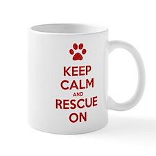 Keep Calm And Rescue On Animal Rescue Mug