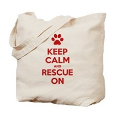 Keep Calm And Rescue On Animal Rescue Tote Bag