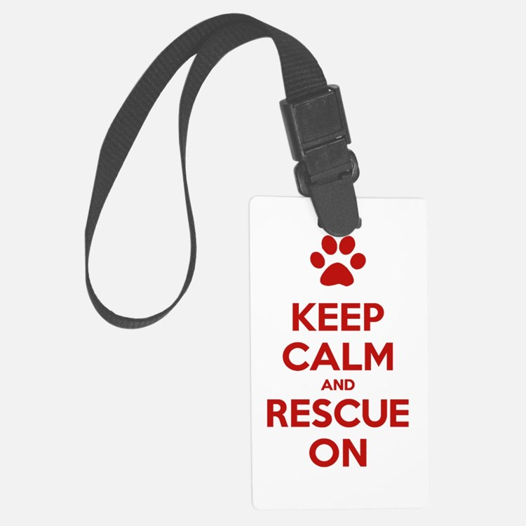 Keep Calm And Rescue On Animal Rescue Luggage Tag