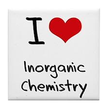 I Love INORGANIC CHEMISTRY Tile Coaster