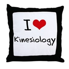 I Love KINESIOLOGY Throw Pillow