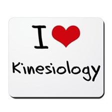 I Love KINESIOLOGY Mousepad
