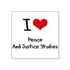 I Love PEACE AND JUSTICE STUDIES Sticker