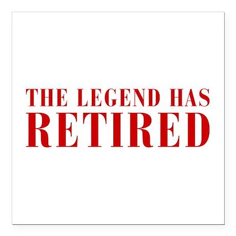 "legend-has-retired-BOD-BROWN Square Car Magnet 3"""