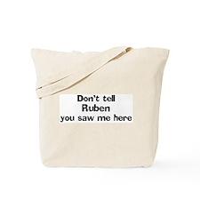 Don't tell Ruben Tote Bag