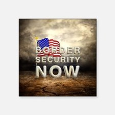 """Border Security Now Square Sticker 3"""" x 3"""""""