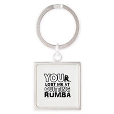 Lost me at quitting Rumba Square Keychain