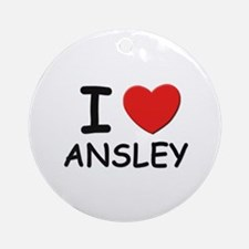 I love Ansley Ornament (Round)