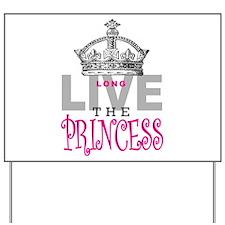 Long Live the PRINCESS Yard Sign