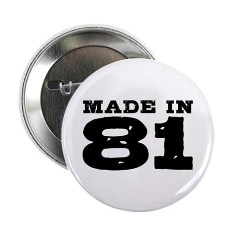 "Made In 81 2.25"" Button"
