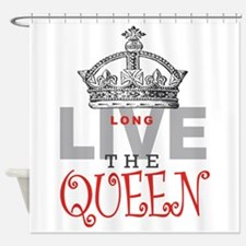 Long Live the QUEEN Shower Curtain