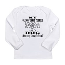 Glen of Imaal Terrier not just a dog Long Sleeve I