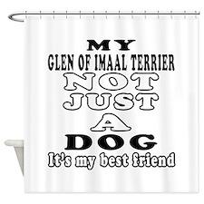 Glen of Imaal Terrier not just a dog Shower Curtai
