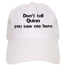 Don't tell Quinn Baseball Baseball Cap