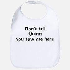 Don't tell Quinn Bib