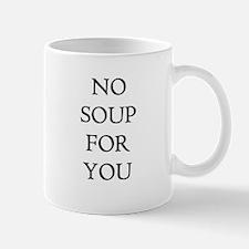 No soup for you!!! Mug