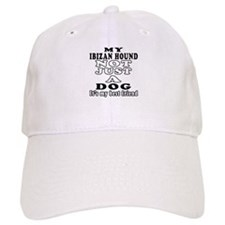Ibizan Hound not just a dog Baseball Baseball Cap