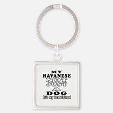 Havanese not just a dog Square Keychain