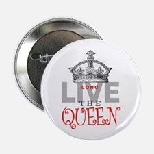 "Long Live the QUEEN 2.25"" Button (10 pack)"