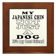 Japanese Chin not just a dog Framed Tile
