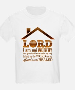 Lord I Am Not Worthy T-Shirt