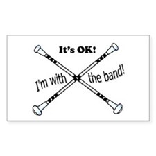 Its OK, Im with the band, Twirler Decal