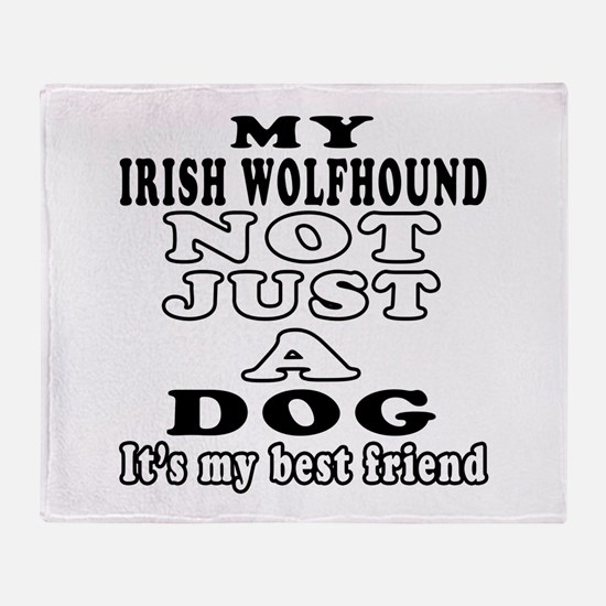 Irish Wolfhound not just a dog Throw Blanket