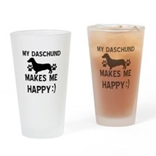 My Daschund dog makes me happy Drinking Glass